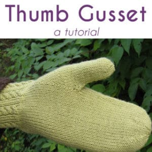 Thumb Gussets: A Tutorial