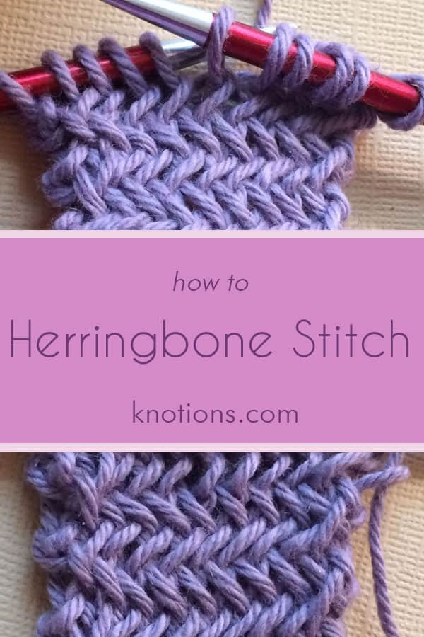 How To Knit The Herringbone Stitch Knotions