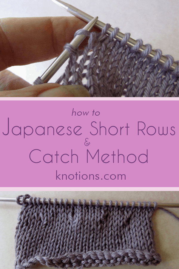 Tutorials on Japanese Short Rows and the Catch Method