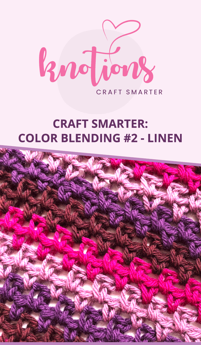 Craft Smarter: Color Blending with the Linen Stitch! Use 4 coordinating colors of yarn.